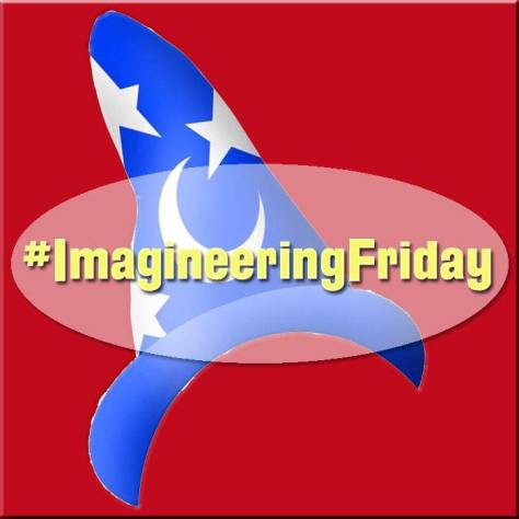 Imagineering Friday #1